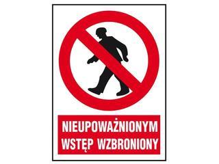 """Znak ewakuacyjny """"Nieupoważnionym wstęp wzbroniony"""" Z-02Z1-FS rozm. 220x300 ANRO"""