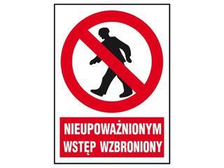 """Znak ewakuacyjny """"Nieupoważnionym wstęp wzbroniony"""" Z-02Z1-P rozm. 220x300 ANRO"""