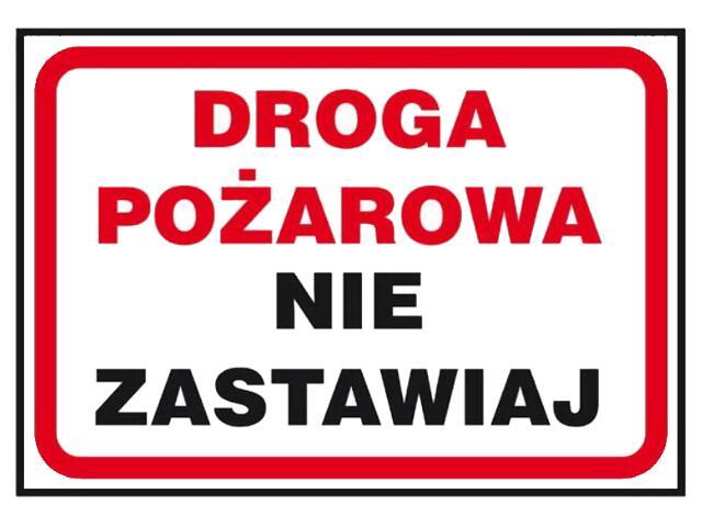 """Znak """"Droga pożarowa nie zastawiaj"""" Z-40P-PT rozm. 250x350 ANRO"""