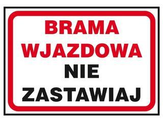"""Znak """"Brama wjazdowa nie zastawiaj"""" Z-41P-FS rozm. 250x350 ANRO"""