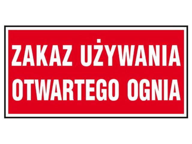 """Znak """"Zakaz używania otwartego ognia"""" Z-47P-PT rozm. 200x400 ANRO"""