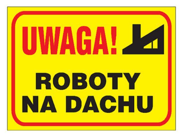 """Tablica budowlana """"Uwaga! Roboty na dachu """" Z-TB3-P rozm. 250x350 ANRO"""