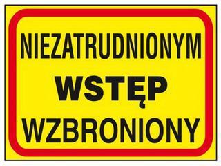 """Tablica budowlana """"Niezatrudnionym wstęp wzbroniony"""" Z-TB14-P rozm. 250x350 ANRO"""